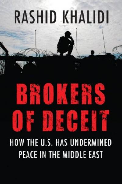 Brokers of Deceit  How the U.S. Has Undermined Peace in the Middle East