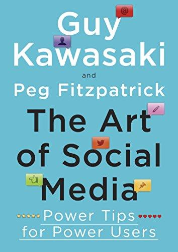 社交艺术 英文原版 The Art of Social Media: Power Tips for Power Users