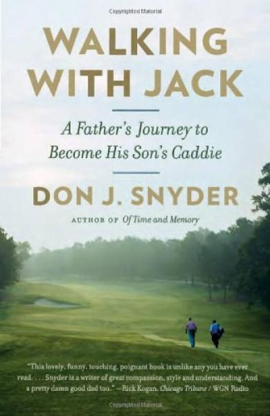 Walking with Jack  A Fathers Journey to Become