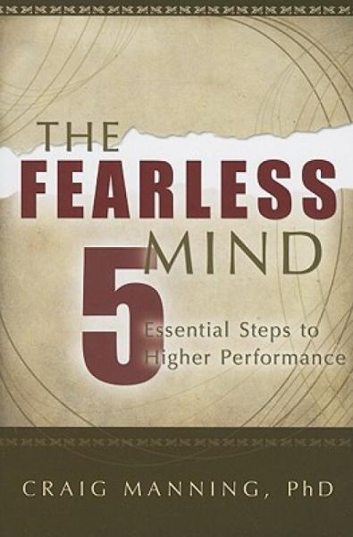 TheFearlessMind:5EssentialStepstoHigherPerformance
