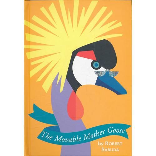 The Movable Mother Goose (Mother Goose Pop-Up)  会动的鹅妈妈(经典立体书收藏)9780689811920