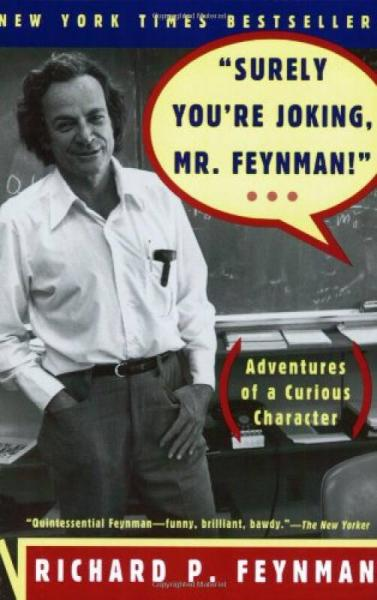 Surely Youre Joking, Mr. Feynman!