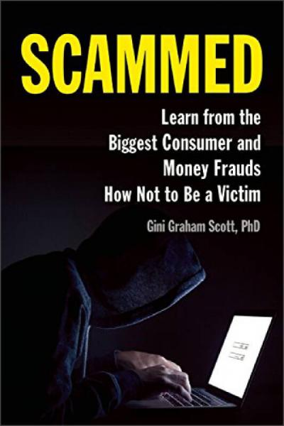 Scammed  Learn from the Biggest Consumer and Mon