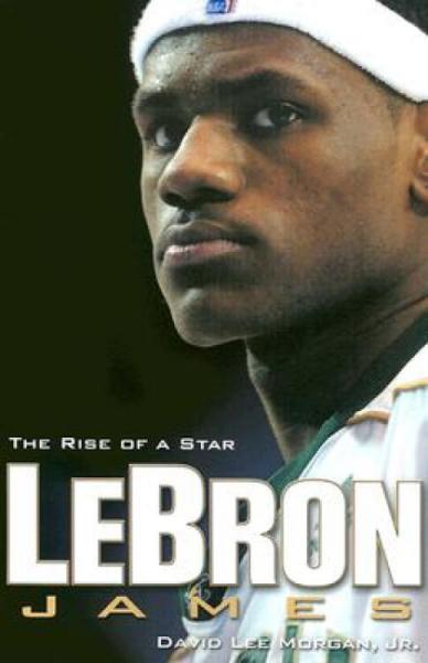 LebronJames:TheRiseofaStar