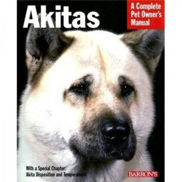 Akitas (A Complete Pet Owners Manual)