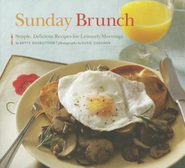 SundayBrunch:Simple,DeliciousRecipesforLeisurelyMornings