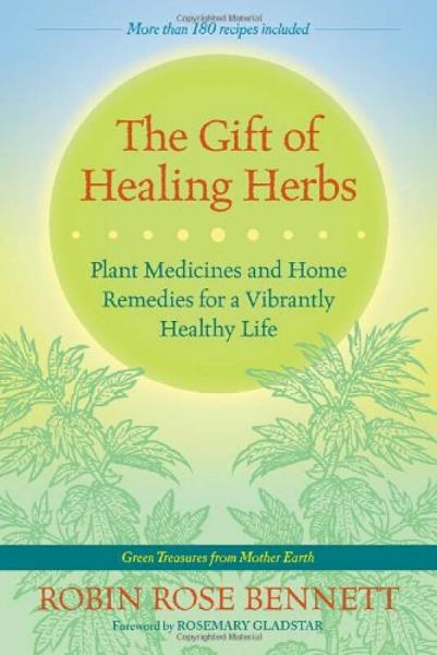 The Gift of Healing Herbs  Plant Medicines and H