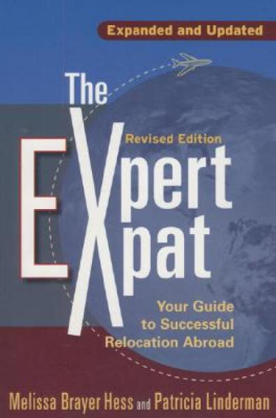 TheExpertExpat:YourGuidetoSuccessfulRelocationAbroad;Moving,Living,Thriving