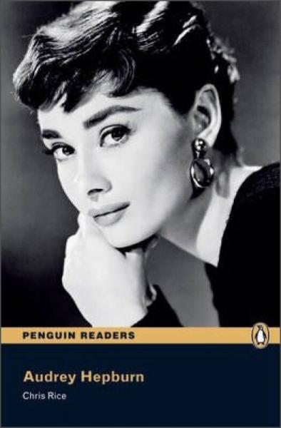 Audrey Hepburn (2nd Edition) (Penguin Readers, Level 2) 奥黛丽·赫本