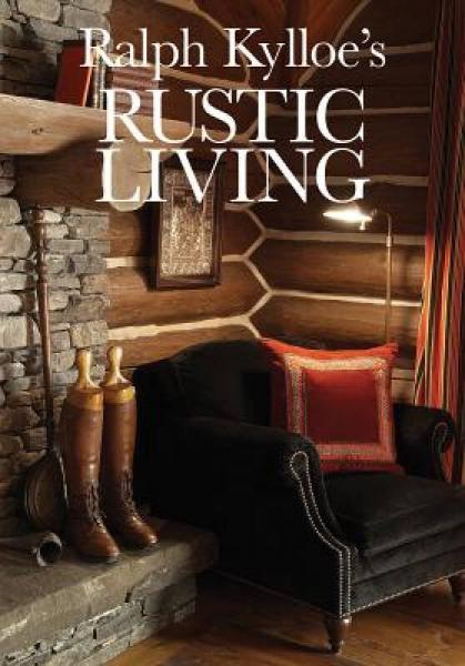 Ralph Kylloes Rustic Living