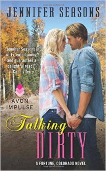 Talking Dirty  A Fortune, Colorado Novel