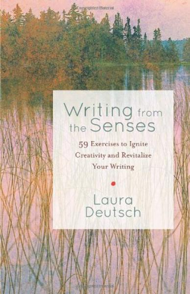Writing from the Senses: 59 Exercises to Ignite