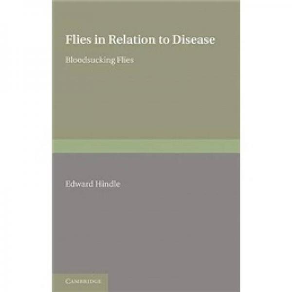 Flies in Relation to Disease: Bloodsucking Flies