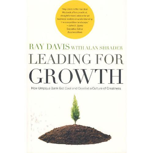 指引成长:乌姆普夸银行如何创造了独具风格的文化 Leading for Growth: How Umpqua Bank Go