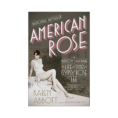 American Rose  A Nation Laid Bare: The Life and Times of Gypsy Rose Lee