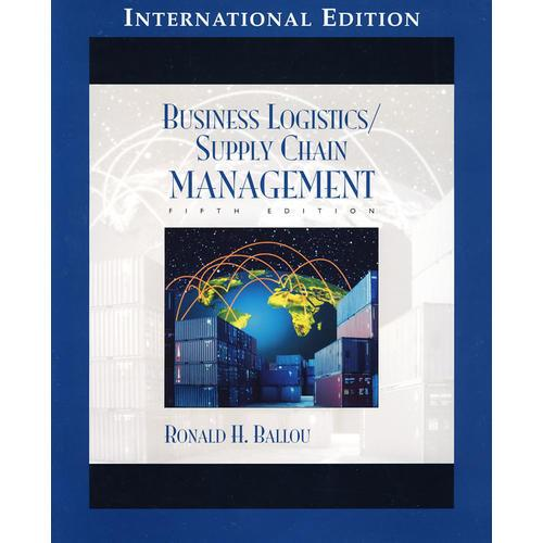 Business Logistics/Supply Chain Management.企业物流与供应链管理