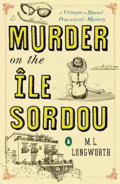 Murder on the Ile Sordou  A Verlaque and Bonnet