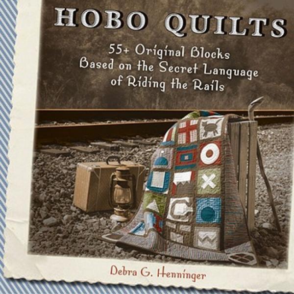 HoboQuilts:55+OriginalBlocksBasedontheSecretLanguageofRidingtheRails