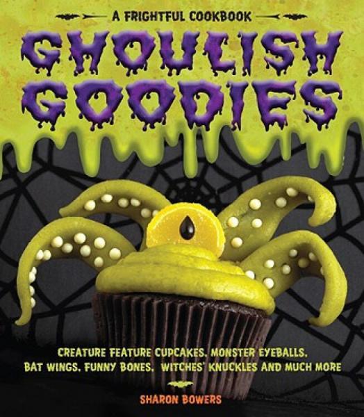 GhoulishGoodies:AFrightfulCookbook