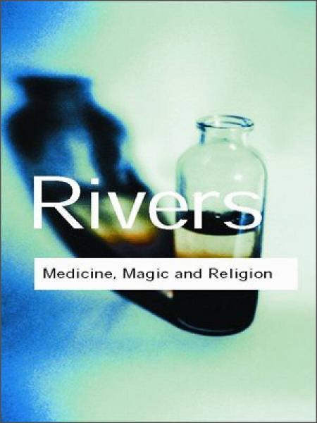 Medicine, Magic and Religion (Routledge Classics)[医药、巫术与宗教]