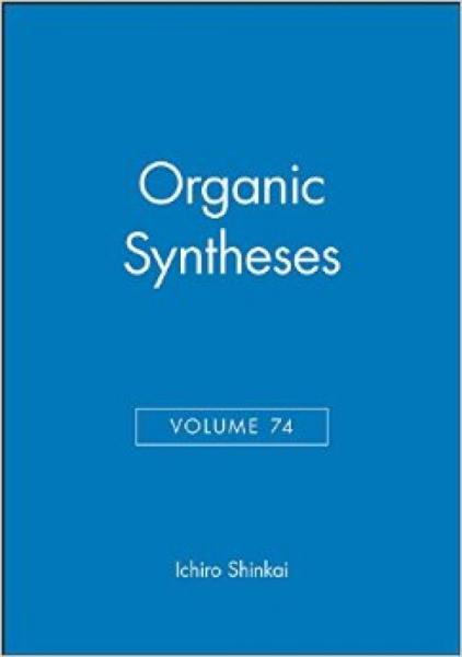 OrganicSyntheses(Volume74)