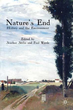 Nature's End:History and the Environment