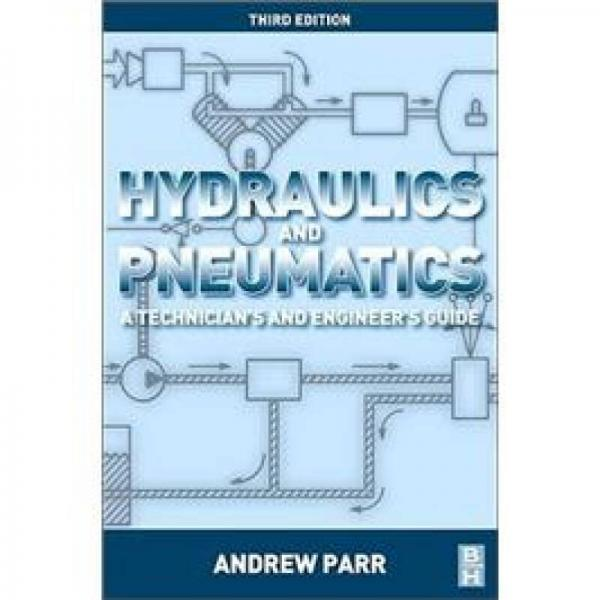 Hydraulics and Pneumatics: A Technicians and Engineers Guide