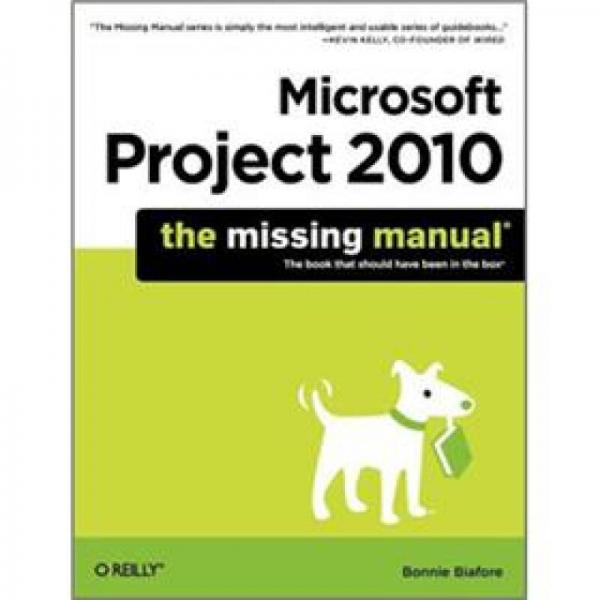 Microsoft Project 2010: The Missing Manual (Missing Manuals)