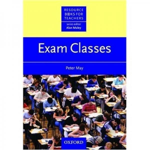Resource Books for Teachers: Exam Classes[教师资源丛书:考试]