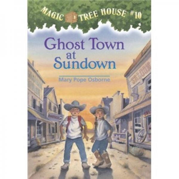 Ghost Town at Sundown (Magic Tree House #10)神奇树屋系列10:日落下的鬼城