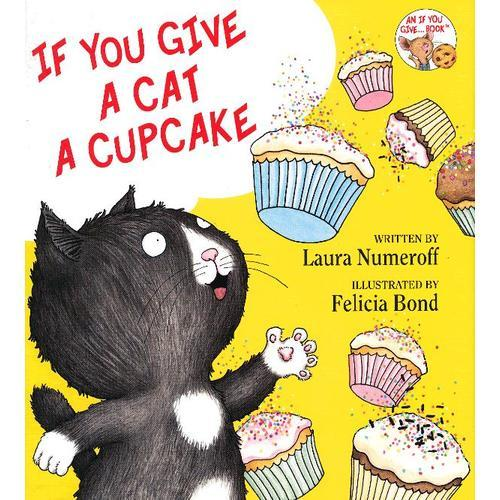 If You Give…系列:If You Give a Cat a Cupcake 要是你给猫吃杯子蛋糕(精装)