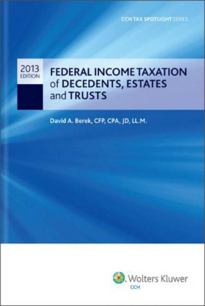 Federal Income Taxation of Decedents, Estates and Trusts (CCH Tax Spotlight Series)