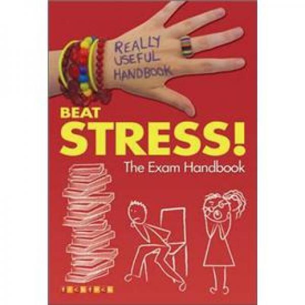 Beat Stress!: The Exam Handbook (Really Useful Handbooks)