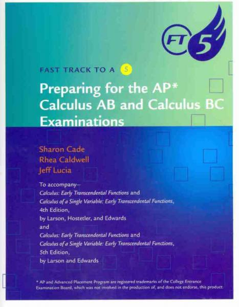 Fast Track to a 5: Preparing for the AP Calculus Examination, 5th Edition