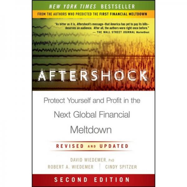 Aftershock[余震,第2版:在未来全球金融危机中保护自己与利润]