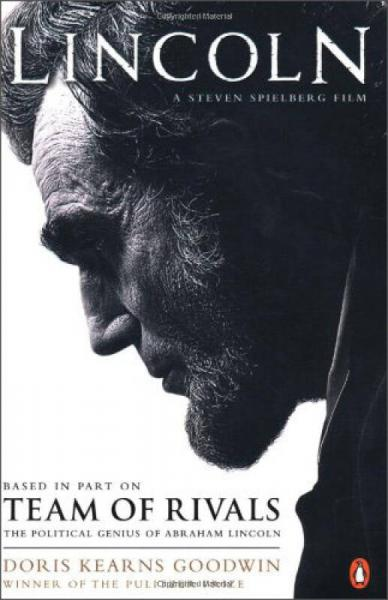 Team of Rivals: The Political Genius of Abraham Lincoln (Film Tie-in Edition)
