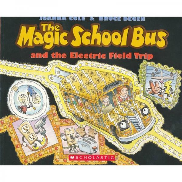 The Magic School Bus and the Electric Field Trip  神奇校车系列: 漫游电世界 英文原版