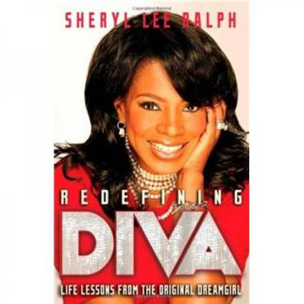 Redefining Diva: Life Lessons from the Original Dreamgirl 英文原版