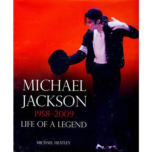 Michael Jackson: 1958-2009: Life of a Legend 迈克尔?杰克逊:1958-2009 传奇人生