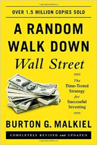 A Random Walk Down Wall Street: The Time-Tested Strategy For Successful Investing (11Th Edition)