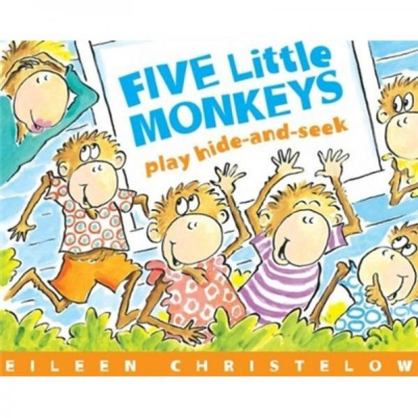 Five Little Monkeys Play Hide-and-Seek  五只小猴子玩捉迷藏 英文原版
