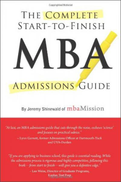 The Complete Start-To-Finish MBA Admissions Guide