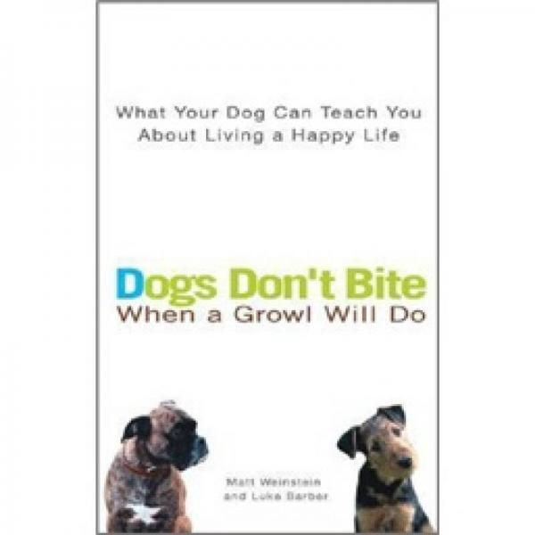 Dogs Dont Bite When a Growl Will Do