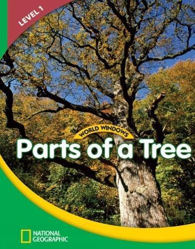 World Windows 1 (Science): Parts Of A Tree: Content Literacy, Nonfiction Reading, Language & Literacy