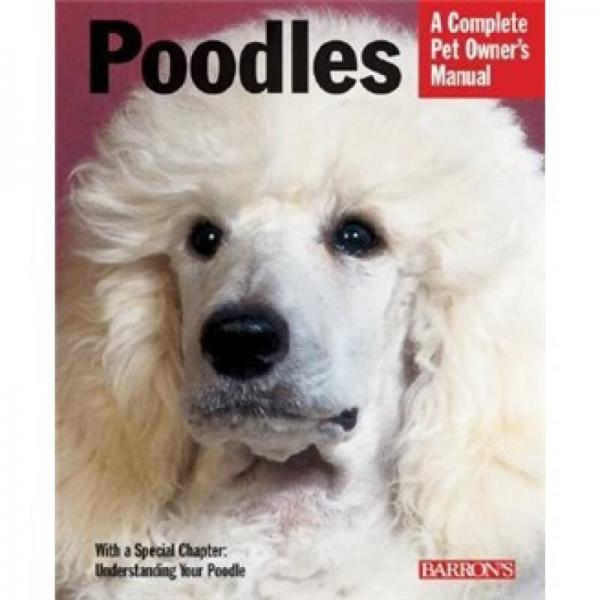Poodles (A Complete Pet Owners Manual)