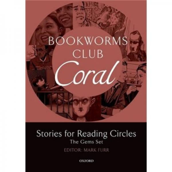 Oxford Bookworms Club Stories for Reading Circles: Coral[牛津书虫俱乐部:阅读故事 3-4级 珊瑚]