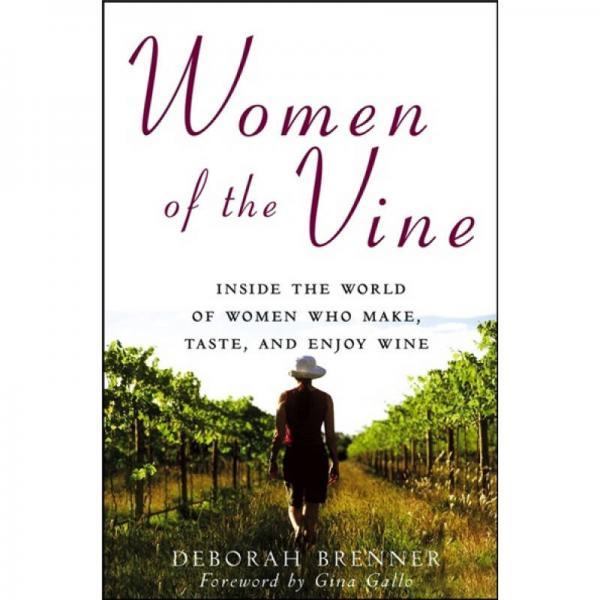 Women of the Vine: Inside the World of Women Who Make, Taste, and Enjoy Wine[葡萄酒与女人]