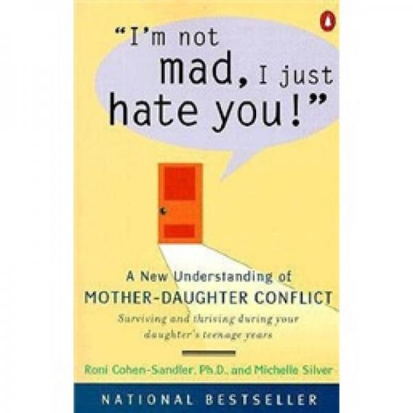 Im Not Mad I Just Hate You!