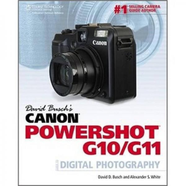David Buschs Canon Powershot G10/G11: Guide to Digital Photography