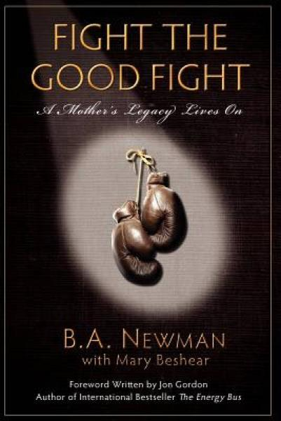 Fight the Good Fight: A Mothers Legacy Lives on